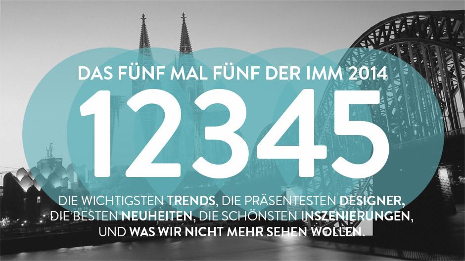 ... und los geht die Fahrt mit Designlines zur ultimativen 5-mal-5-Liste der imm cologne 2014. Trends, Designer, Hersteller, Inszenierungen und was wir nicht mehr sehen wollen: Die folgenden rund 50 Bilder zeigen Ihnen, was wir in Köln entdeckt haben.
